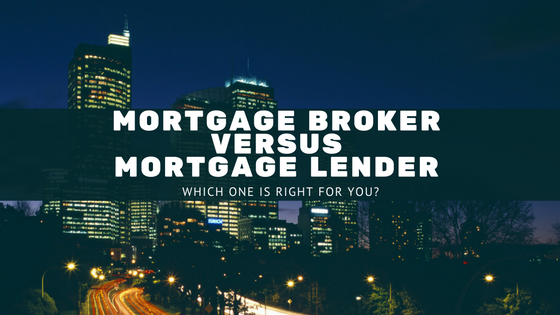 Mortgage Broker Vs Mortgage Lender Which One Is Right