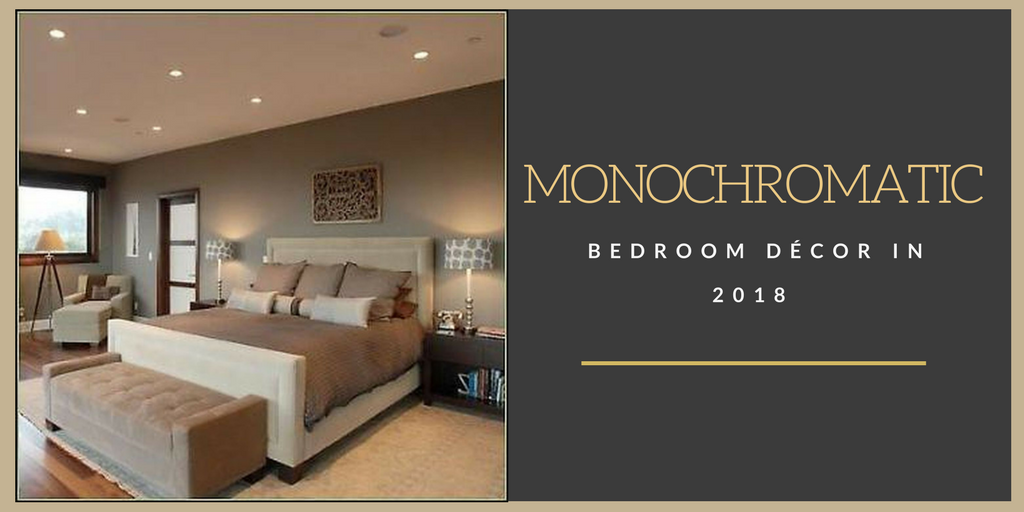 Monochromatic Bedroom Décor In 2018